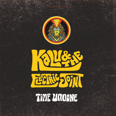 Kalu & The Electric Joint/ 'Time Undone'/ Spaceflight Records