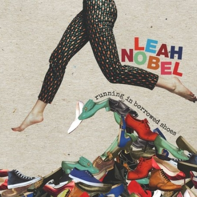 Leah Nobel/ 'Running In Borrowed Shoes'/ Big Yellow Dog Music