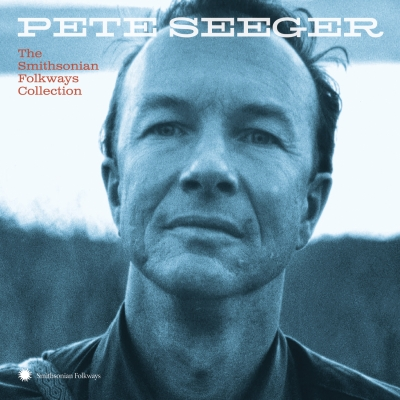 Pete Seeger/ 'Pete Seeger: The Smithsonian Folkways Collection'/ Smithsonian Folkways Recordings