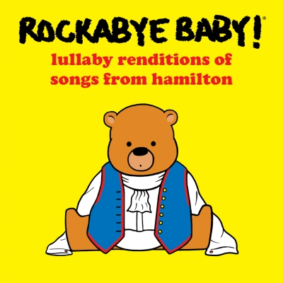 Rockabye Baby!/ 'Rockabye Baby! Lullaby Renditions of Songs From Hamilton/ CMH Label Group