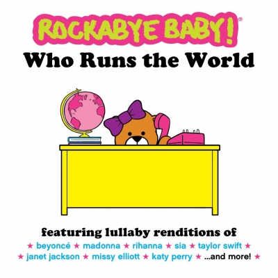 Celebrate Fabulously Fierce Ladies with Rockabye Baby 'Who Runs The World Compilation