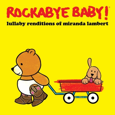 Rockabye Baby!/ 'Rockabye Baby! Lullaby Renditions of Miranda Lambert'/ CMH Label Group