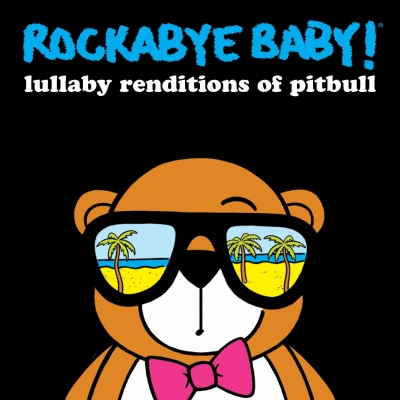 Rockabye Baby!/ Lullaby Renditions of Pitbull/ CMH LAbel Group