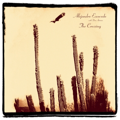 Alejandro Escovedo/ 'The Crossing'/ Yep Roc