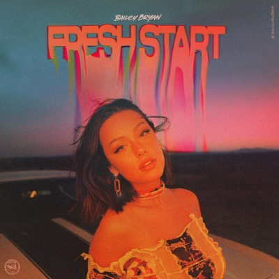 Bailey Bryan/ 'Fresh Start'/ 300 Entertainment