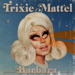 Trixie Mattel Delivers Sonic Diversity on New Album Barbara, out Feb 7