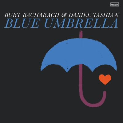 Burt Bacharach And Daniel Tashian Team For Blue Umbrella - A Collaborative EP Of Original Songs Out July 31 On Big Yellow Dog Music