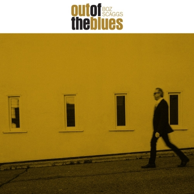 Boz Scaggs' 'Out Of The Blues' Out Now On Concord Records, #1 On ITunes And Amazon Blues Charts