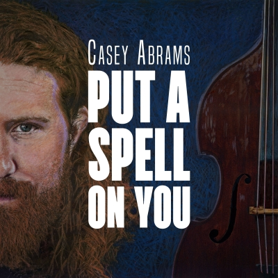 Casey Abrams/ 'Put A Spell On You'/ Chesky Records