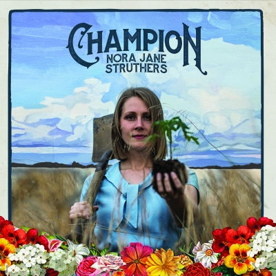 Nora Jane Struthers/ 'Champion'/ Blue Pig Music