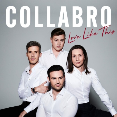 Collabro/ 'Love Like This'/ BMG