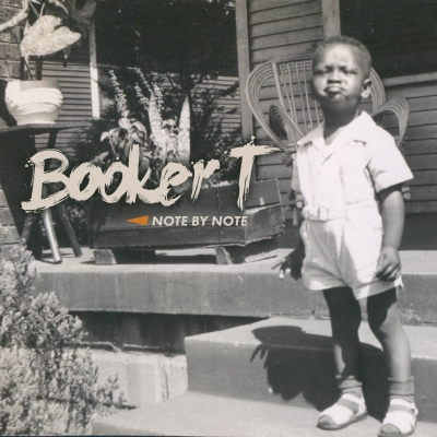 Booker T. Jones Announces New Album Note By Note (Edith Street Records) Out November 1
