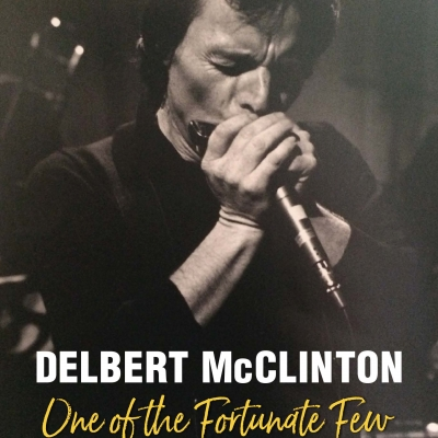 Delbert McClinton: One of the Fortunate Few by Diana Finlay Hendricks