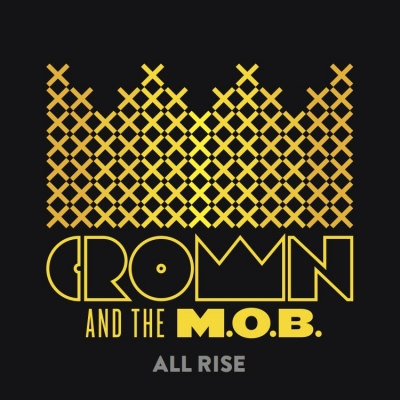 Caroline Records releases Crown & The M.O.B.'s  'All Rise'