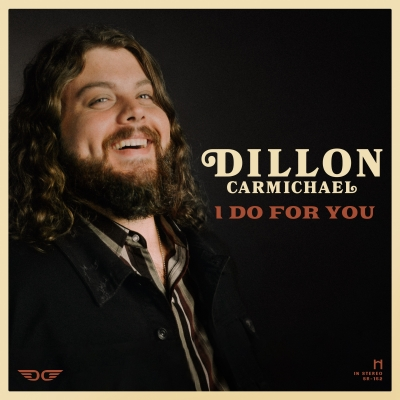 Dillon Carmichael/ 'I Do For You'/ Riser House Records