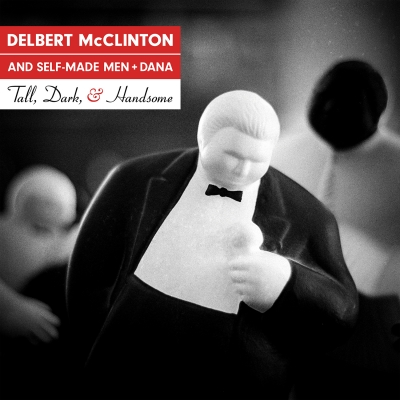 Delbert McClinton/ 'Tall, Dark & Handsome'/ Hot Shot Records/Thirty Tigers