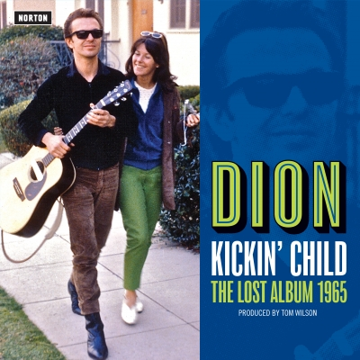Norton Records Announces Mythic Dion Sessions As 'Kickin' Child: The Lost Album 1965'