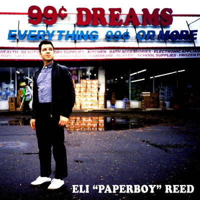 "Eli ""Paperboy"" Reed/ '99 Cent Dreams'/ Yep Roc"