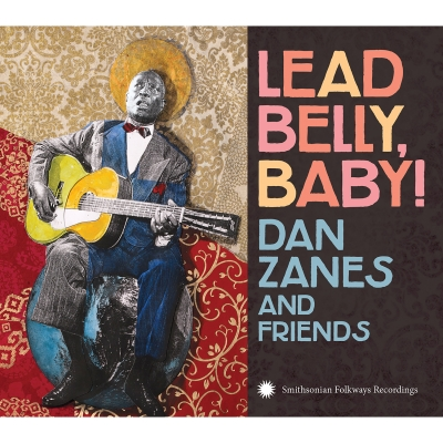 Dan Zanes and Friends/ 'Lead Belly, Baby!'/ Smithsonian Folkways Recordings