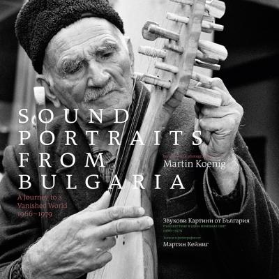Smithsonian Folkways Presents Sound Portraits From Bulgaria: A Journey To A Vanished World' (Out Nov. 1)