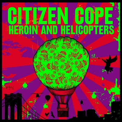 Citizen Cope/ 'Heroin and Helicopters'/ Rainwater Recordings/Thirty Tigers