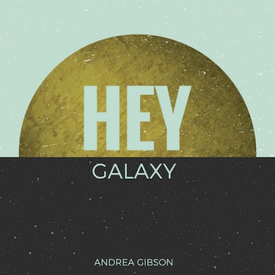 Andrea Gibson/ 'HEY GALAXY'/ Tender Loving Empire