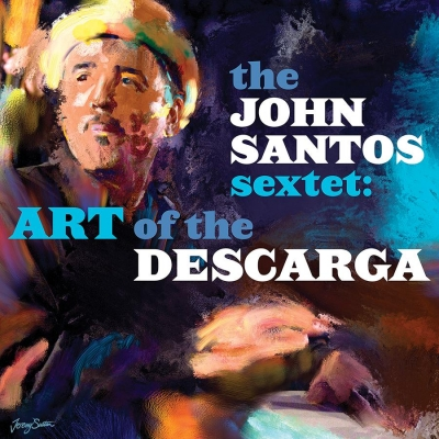 John Santo - Art of the Descarga