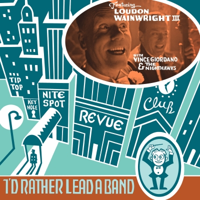 Loudon Wainwright III Partners With Vince Giordano & The Nighthawks And Randall Poster To Celebrate The Great American Songbook