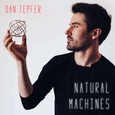 Dan Tepfer/ 'Natural Machines'/ Sunnyside Records