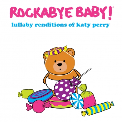 Rockabye Baby!/ 'Rockabye Baby! Lullaby Renditions of Katy Perry'/ CMH Label Group