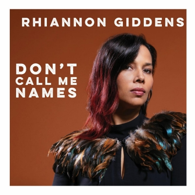 Rhiannon Giddens Releases Original New Song Don't Call Me Names