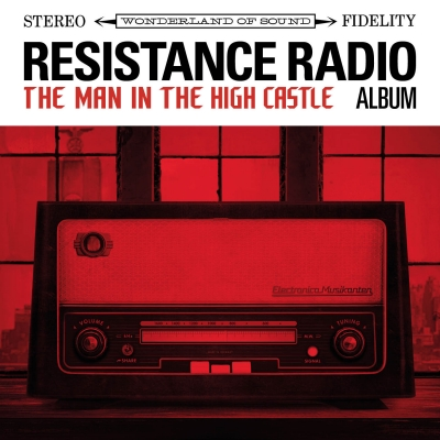 The Man In The High Castle/ 'Resistance Radio: The Man In The High Castle Album'/ 30th Century Radio
