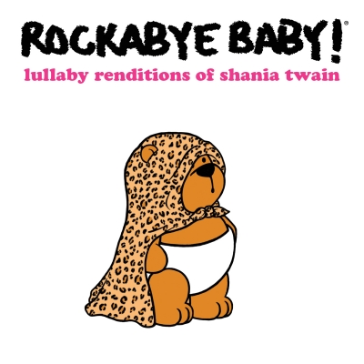 Rockabye Baby! Lullaby Renditions of Shania Twain