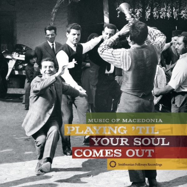 Playing 'Till Your Soul Comes Out! Music of Macedonia