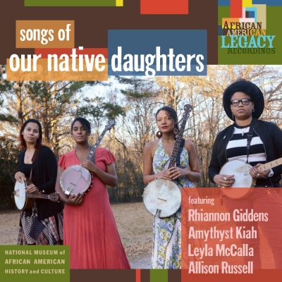 Our Native Daughters/ 'Songs of Our Native Daughters'/ Smithsonian Folkways Recordings