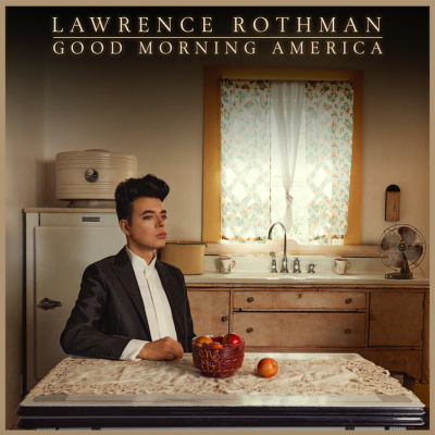 Lawrence Rothman Turns Past Traumas Into A Landscape Of Empathetic Healing On New Album 'Good Morning, America' (July 16 / KRO Records)