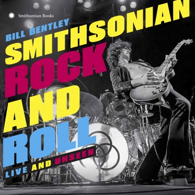 Smithsonian Rock and Roll/ 'Smithsonian Rock and Roll: Live and Unseen'/ Smithsonian Books
