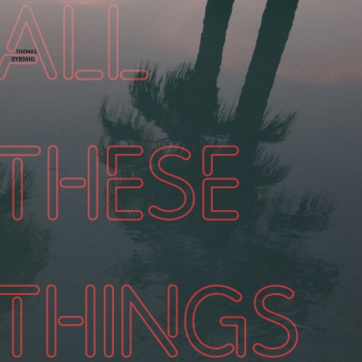 Thomas Dybdahl's All These Things Out October 12 On V2