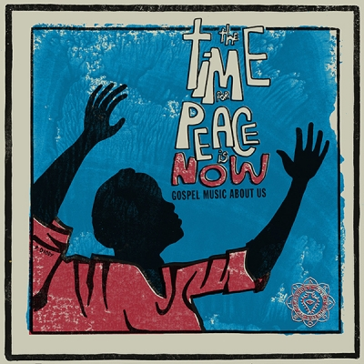 Various Artists/ 'The Time For Peace Is Now'/ Luaka Bop