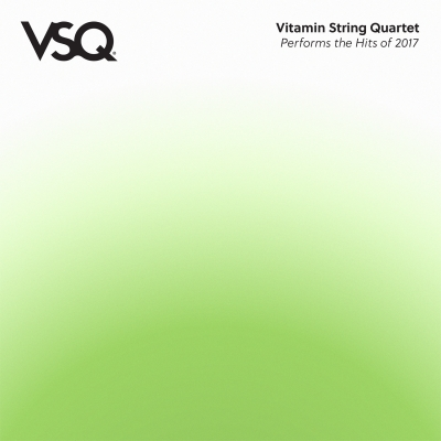 Vitamin String Quartet/ 'VSQ Performs the Hits of 2017'/ CMH Label Group