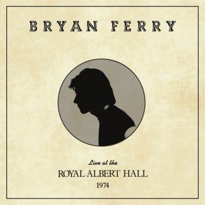 Bryan Ferry Announces New Album Live At The Royal Albert Hall 1974 Out February 7th