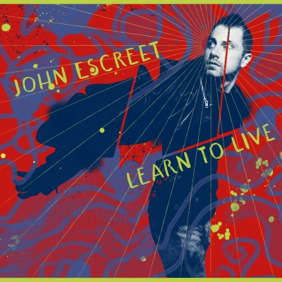 John Escreet/ 'Learn to Live'/ Blue Room Music