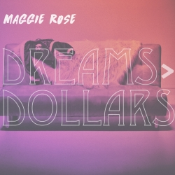Maggie Rose EP Dreams > Dollars Out Today