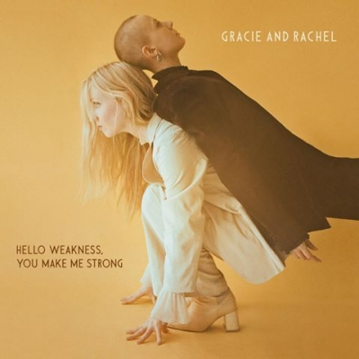 Gracie and Rachel/ 'Hello Weakness, You Make Me Strong'/ Righteous Babe Records