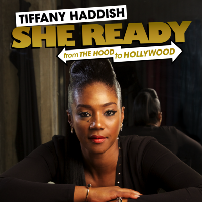 COMEDY DYNAMICS TO RELEASE TIFFANY HADDISH'S DEBUT ALBUM SHE READY! FROM THE HOOD TO HOLLYWOOD