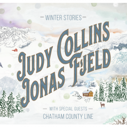 Judy Collins' Winter Stories Out November 29 (Wildflower Records/Cleopatra Records) - Seeking Warmth In Winter With Jonas Fjeld And Chatham County Line