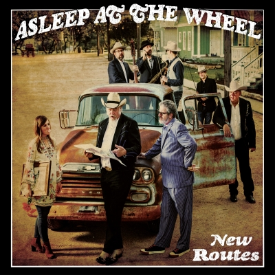 Asleep At The Wheel Reinvents Itself On New Routes Out September 14 On Thirty Tigers