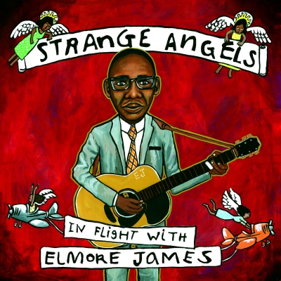 All-Star Tribute Album 'Strange Angels: In Flight With Elmore James' Celebrates Blues Pioneer's Cent