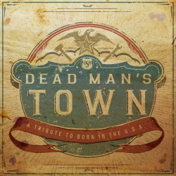 Dead Man's Town: A Tribute to Born in the U.S.A.