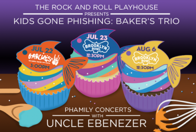 The Rock and Roll Playhouse Presents Kids Gone Phishing: Baker's Trio